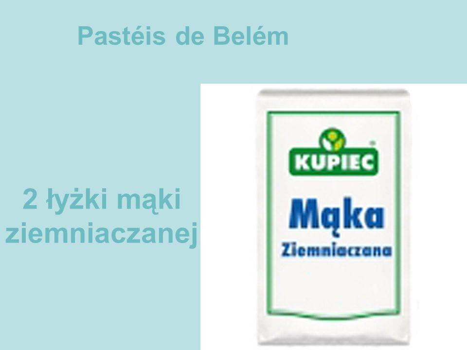 2 łyżki mąki ziemniaczanej Pastéis de Belém