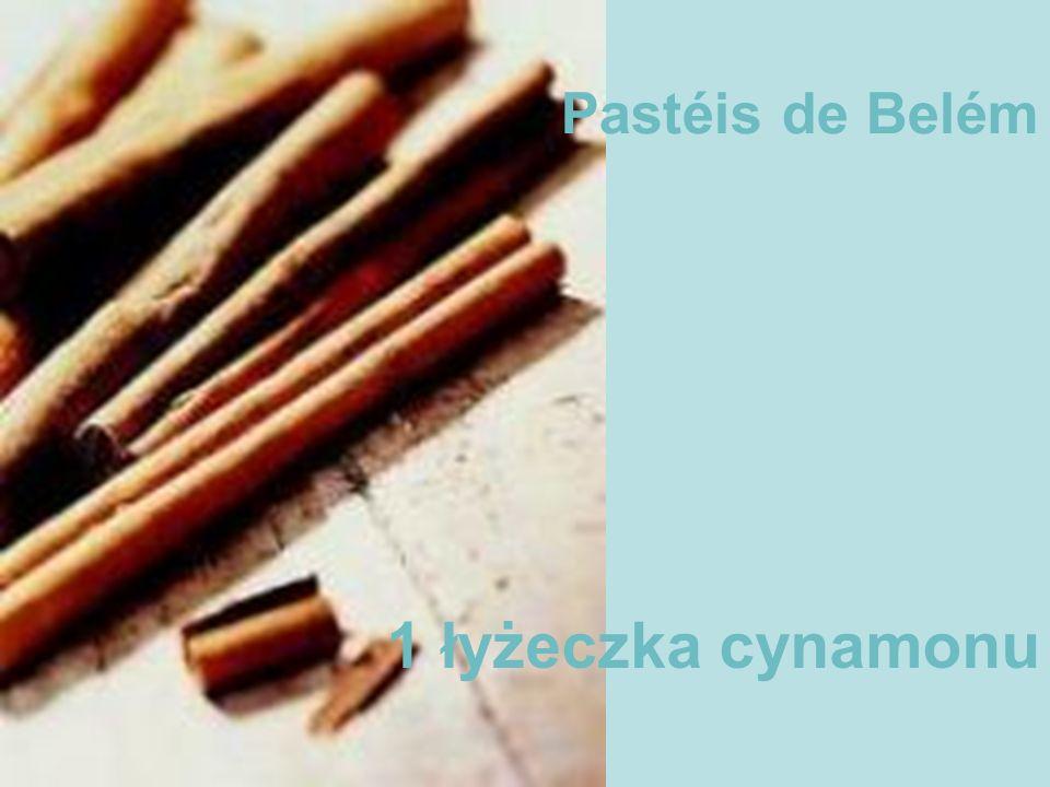 1 łyżeczka cynamonu Pastéis de Belém