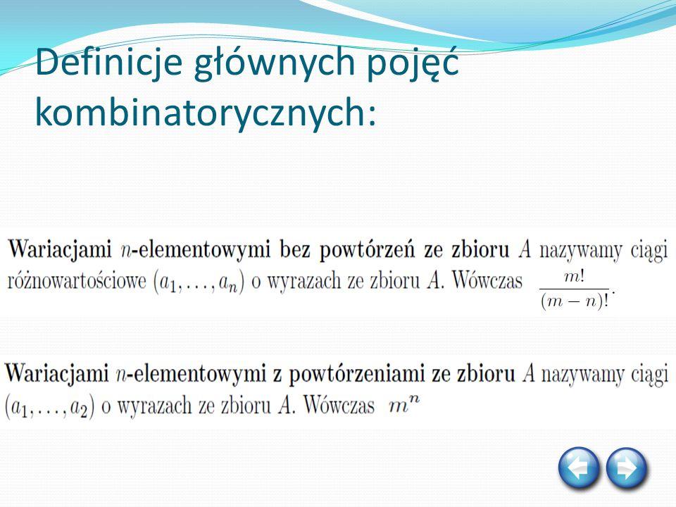 Definicje głównych pojęć kombinatorycznych: