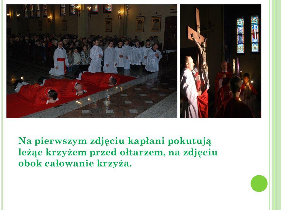 Na pierwszym zdjęciu kapłani pokutują leżąc krzyżem przed ołtarzem, na zdjęciu obok całowanie krzyża.