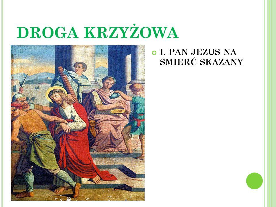 DROGA KRZYŻOWA I. PAN JEZUS NA ŚMIERĆ SKAZANY
