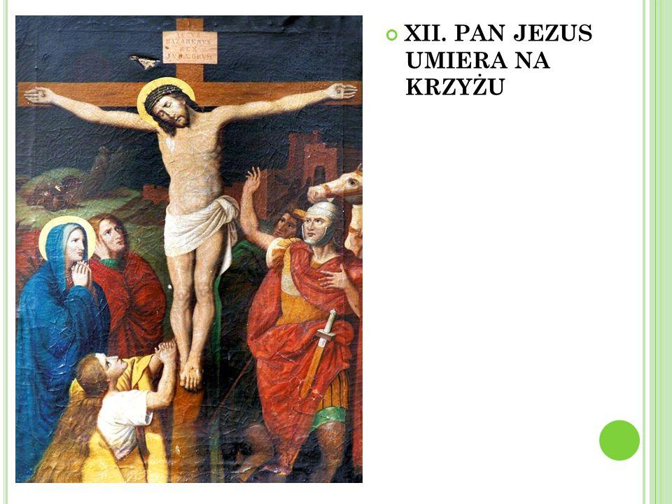 XII. PAN JEZUS UMIERA NA KRZYŻU