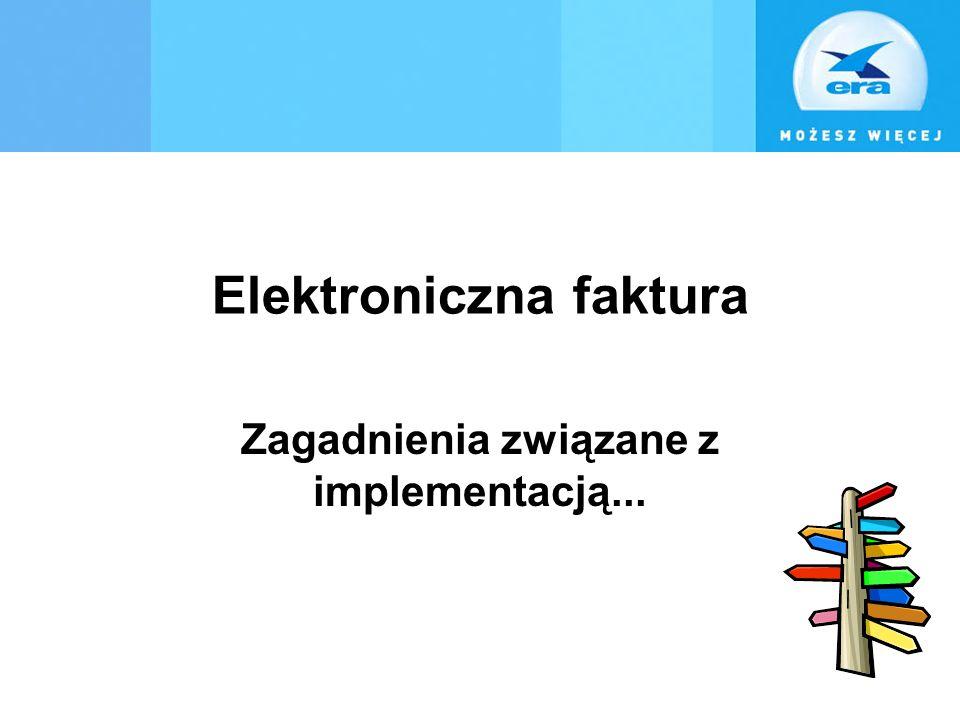 Elektroniczna faktura Zagadnienia związane z implementacją...