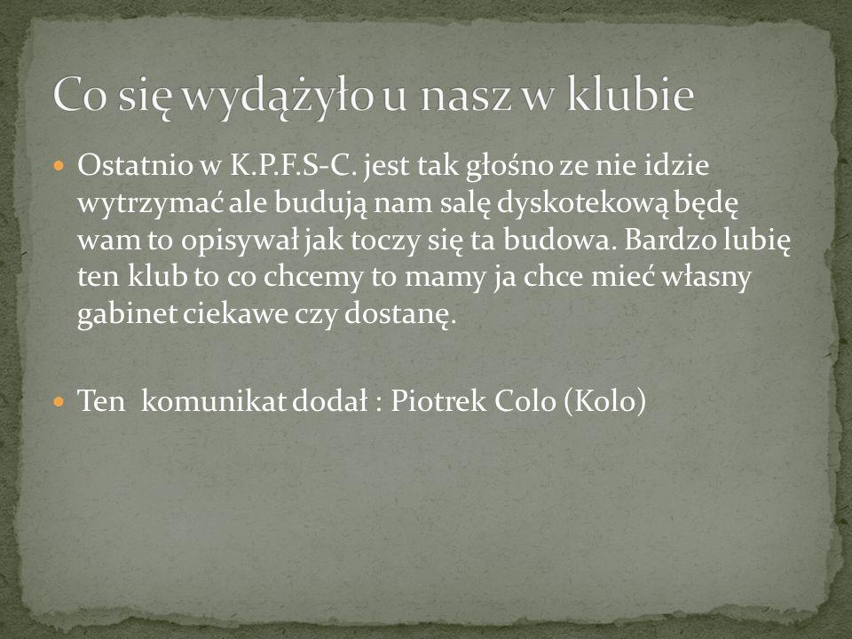 Ostatnio w K.P.F.S-C.