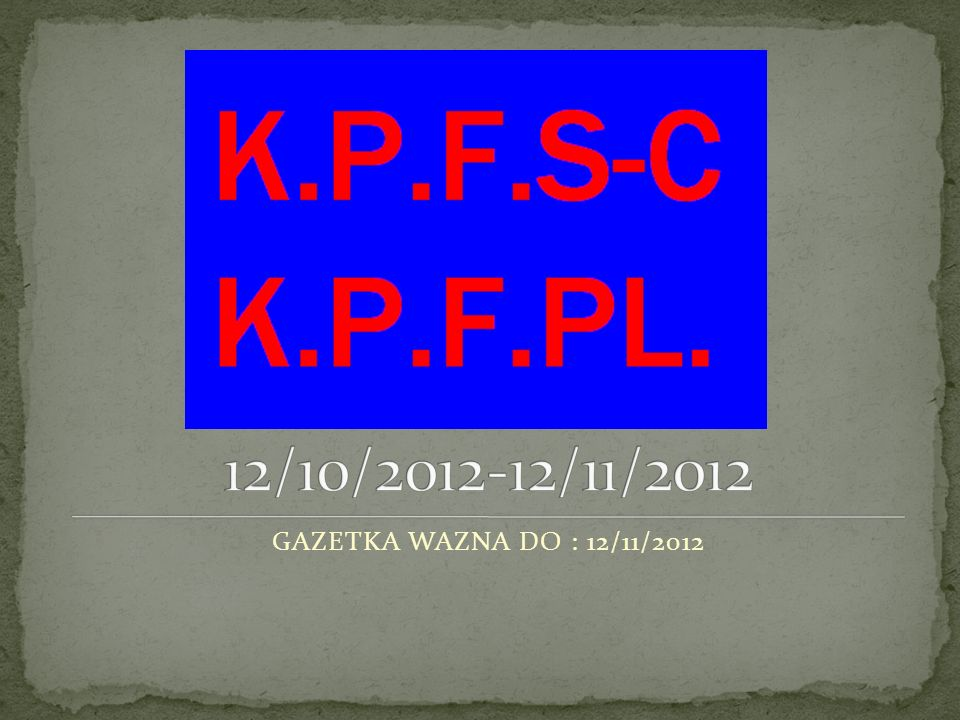 GAZETKA WAZNA DO : 12/11/2012