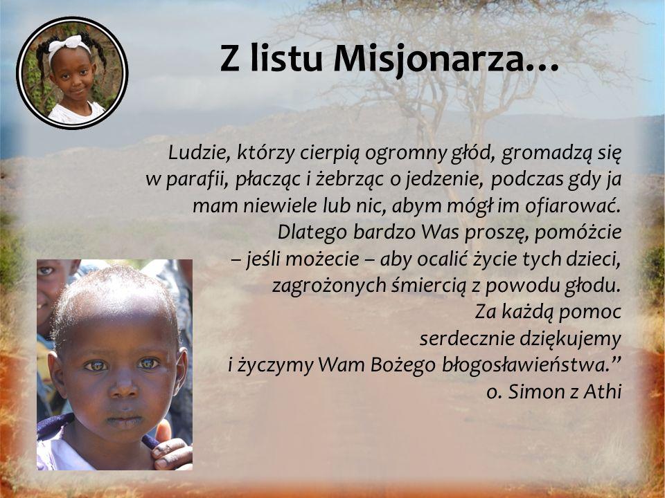 Z listu Misjonarza… Ludzie, którzy cierpią ogromny głód, gromadzą się w parafii, płacząc i żebrząc o jedzenie, podczas gdy ja mam niewiele lub nic, ab