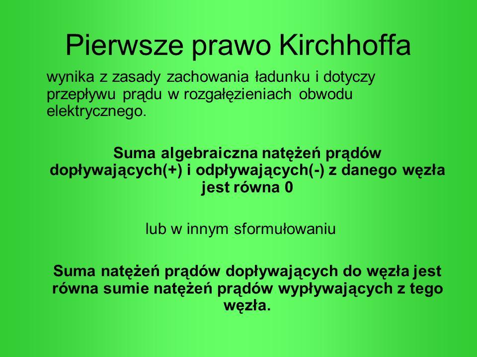 Pierwsze prawo Kirchhoffa wynika z zasady zachowania ładunku i dotyczy przepływu prądu w rozgałęzieniach obwodu elektrycznego. Suma algebraiczna natęż