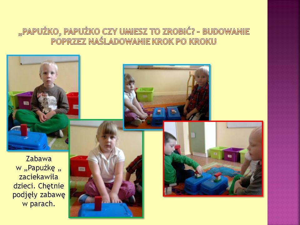 Zabawa w Papużkę zaciekawiła dzieci. Chętnie podjęły zabawę w parach.