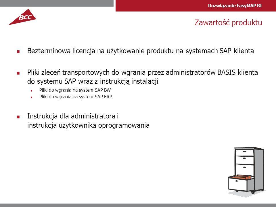Rozwiązanie EasyMAP BI Zawartość produktu Bezterminowa licencja na użytkowanie produktu na systemach SAP klienta Pliki zleceń transportowych do wgrani