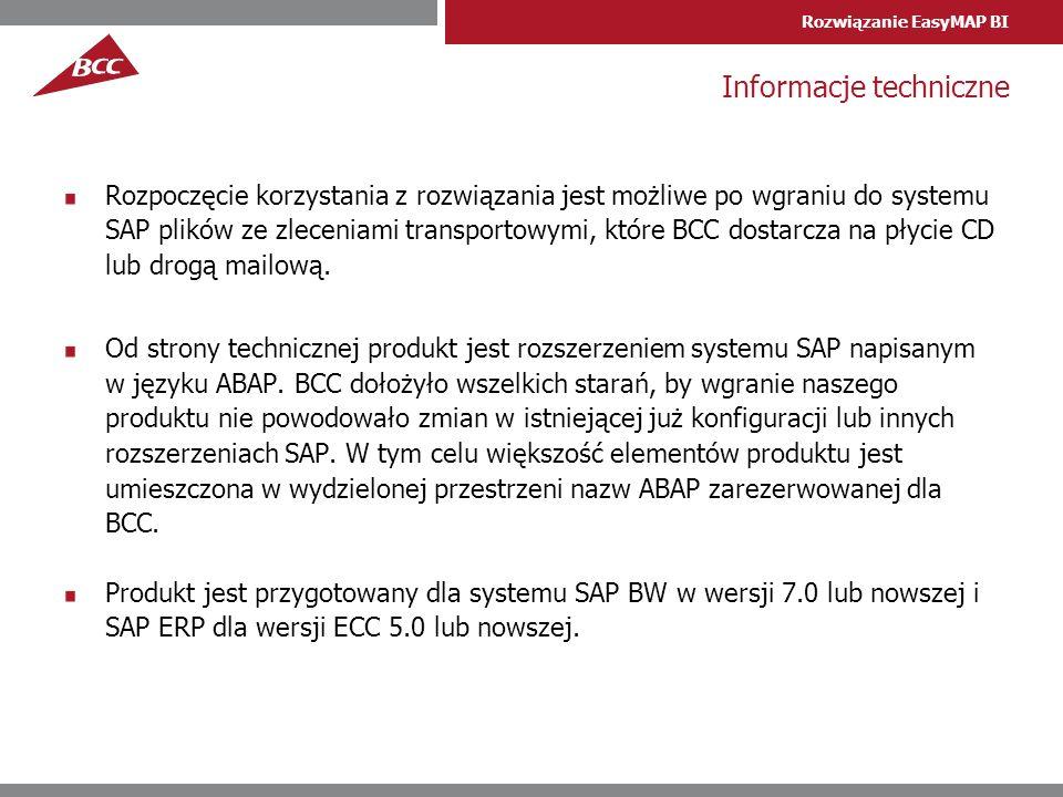 Rozwiązanie EasyMAP BI Informacje techniczne Rozpoczęcie korzystania z rozwiązania jest możliwe po wgraniu do systemu SAP plików ze zleceniami transpo