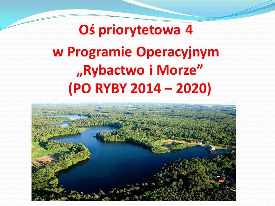 Oś priorytetowa 4 w Programie Operacyjnym Rybactwo i Morze (PO RYBY 2014 – 2020)