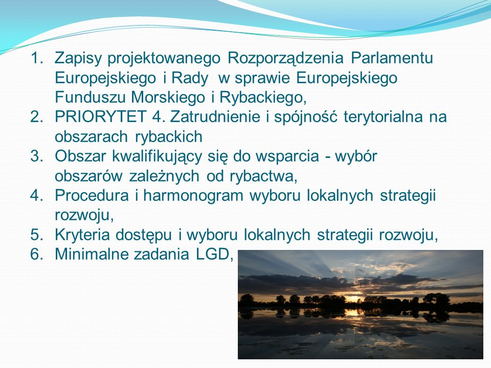 1.Zapisy projektowanego Rozporządzenia Parlamentu Europejskiego i Rady w sprawie Europejskiego Funduszu Morskiego i Rybackiego, 2.PRIORYTET 4. Zatrudn