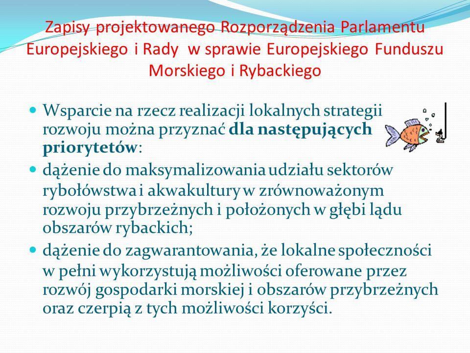 Zapisy projektowanego Rozporządzenia Parlamentu Europejskiego i Rady w sprawie Europejskiego Funduszu Morskiego i Rybackiego Wsparcie na rzecz realiza