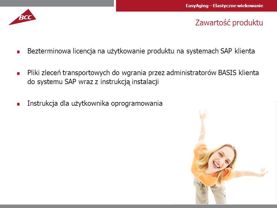EasyAging – Elastyczne wiekowanie Informacje techniczne Rozpoczęcie korzystania z rozwiązania jest możliwe po wgraniu do systemu SAP plików ze zleceniami transportowymi, które BCC dostarcza na płycie CD lub drogą mailową.