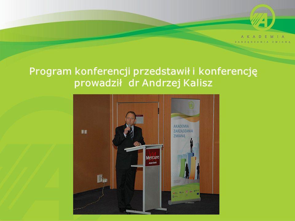 Program konferencji przedstawił i konferencję prowadził dr Andrzej Kalisz