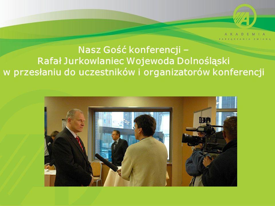 Nasz Gość konferencji – Rafał Jurkowlaniec Wojewoda Dolnośląski w przesłaniu do uczestników i organizatorów konferencji