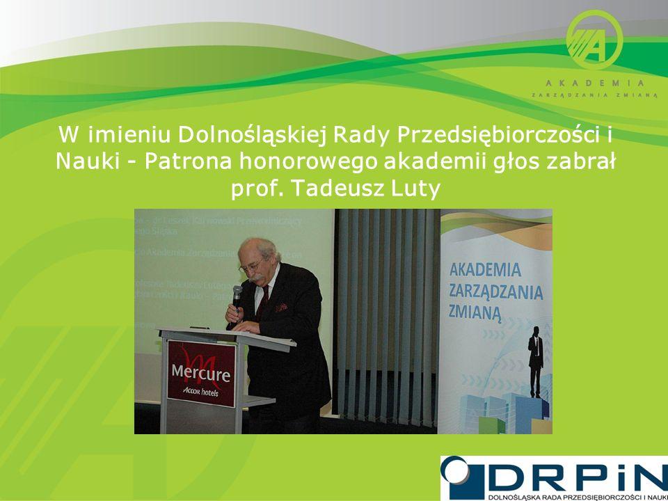 W imieniu Dolnośląskiej Rady Przedsiębiorczości i Nauki - Patrona honorowego akademii głos zabrał prof.