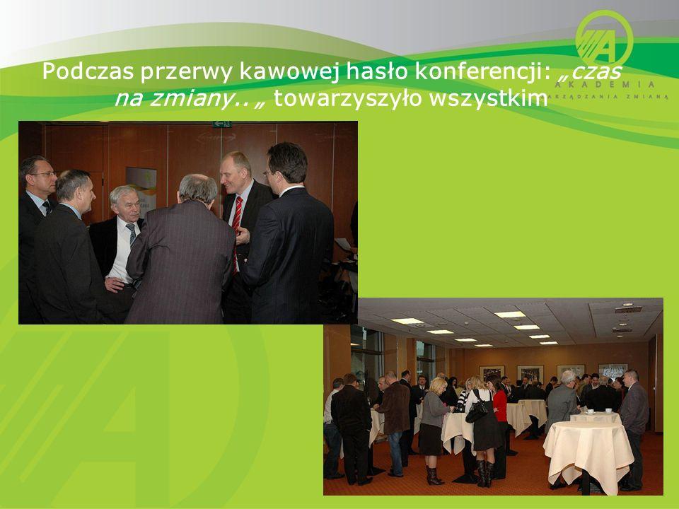 Podczas przerwy kawowej hasło konferencji: czas na zmiany.. towarzyszyło wszystkim