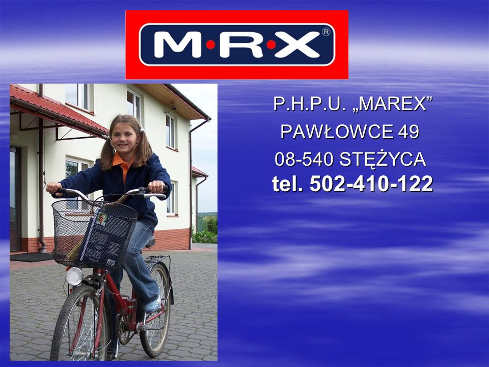 P.H.P.U.MAREX P.H.P.U. MAREX PAWŁOWCE 49 PAWŁOWCE 49 08-540 STĘŻYCA tel.