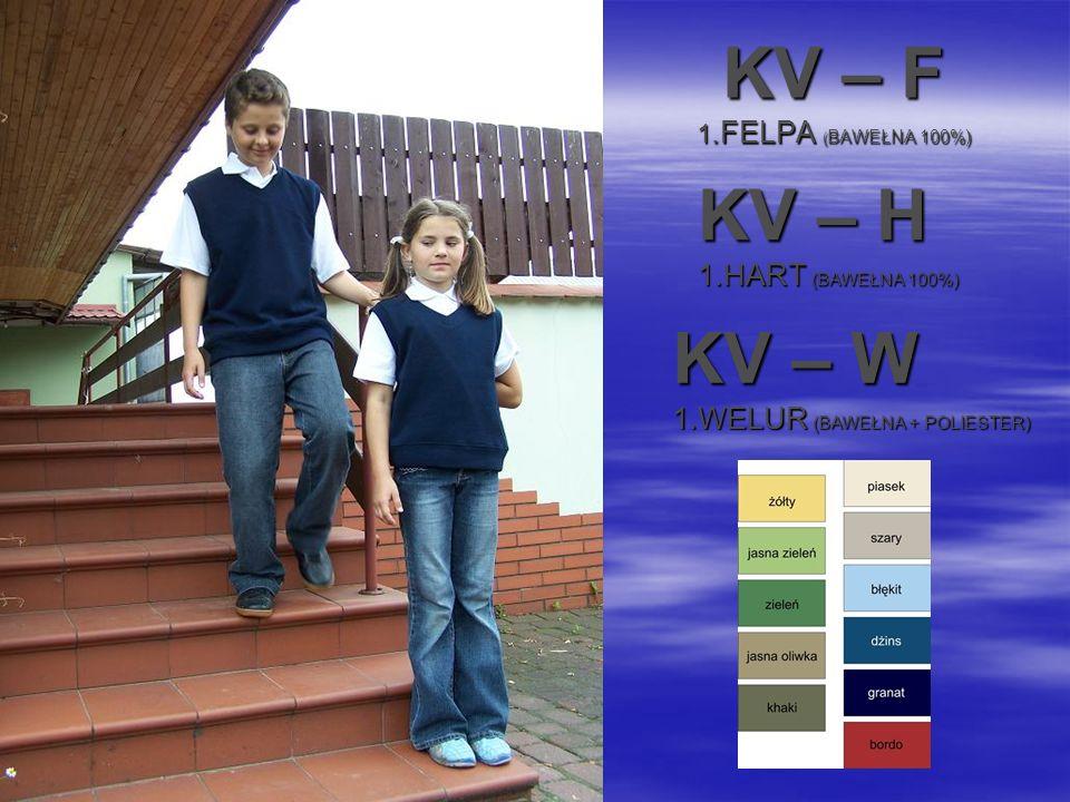 KV – F 1.FELPA ( BAWEŁNA 100%) KV – H 1.HART (BAWEŁNA 100%) KV – W 1.WELUR (BAWEŁNA + POLIESTER)