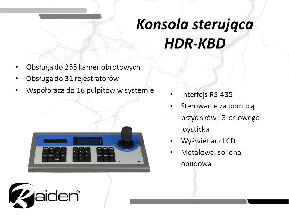 Konsola sterująca HDR-KBD Obsługa do 255 kamer obrotowych Obsługa do 31 rejestratorów Współpraca do 16 pulpitów w systemie Interfejs RS-485 Sterowanie