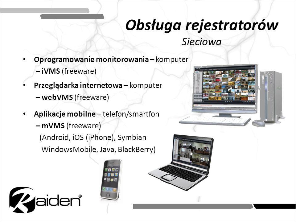 Oprogramowanie monitorowania – komputer – iVMS (freeware) Przeglądarka internetowa – komputer – webVMS (freeware) Aplikacje mobilne – telefon/smartfon