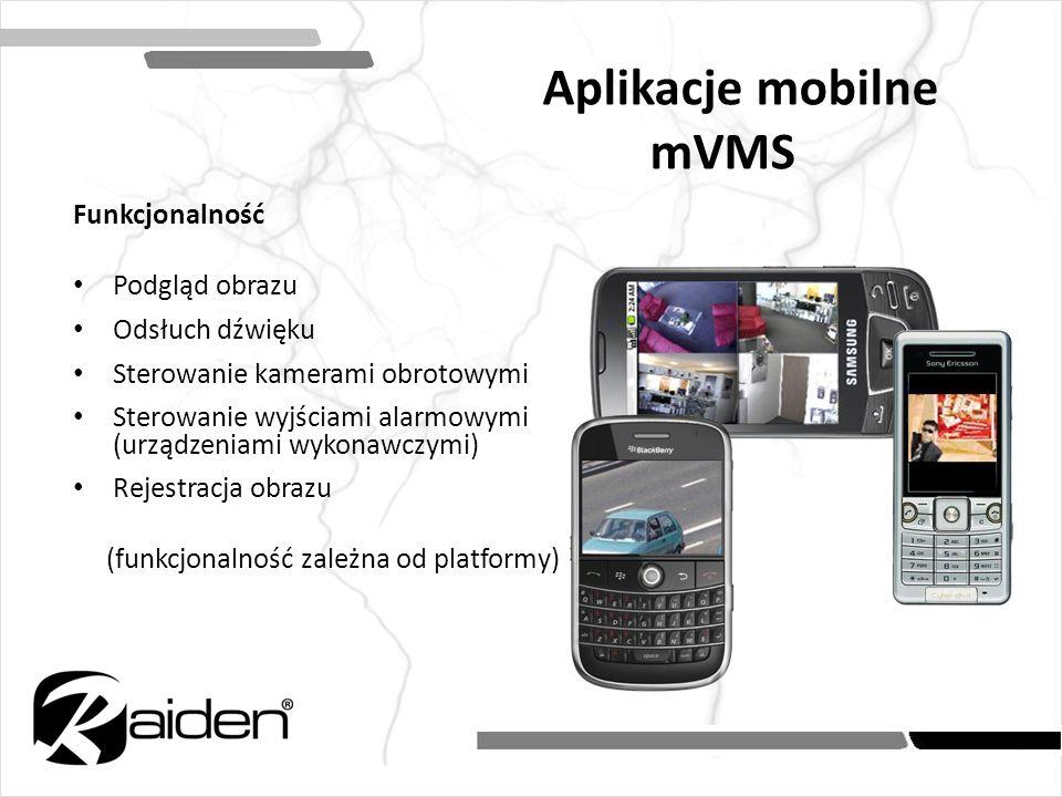 Aplikacje mobilne mVMS Funkcjonalność Podgląd obrazu Odsłuch dźwięku Sterowanie kamerami obrotowymi Sterowanie wyjściami alarmowymi (urządzeniami wyko