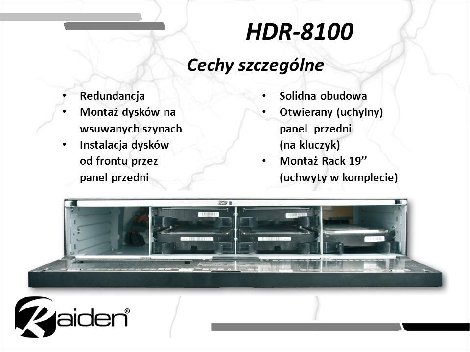 HDR-8100 Cechy szczególne Redundancja Montaż dysków na wsuwanych szynach Instalacja dysków od frontu przez panel przedni Solidna obudowa Otwierany (uc