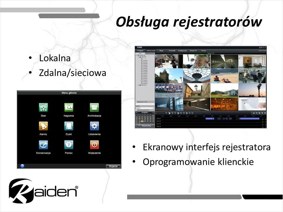 Ekranowy interfejs rejestratora Oprogramowanie klienckie Obsługa rejestratorów Lokalna Zdalna/sieciowa