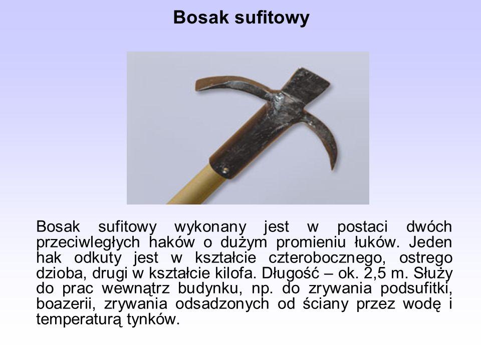 Bosak sufitowy Bosak sufitowy wykonany jest w postaci dwóch przeciwległych haków o dużym promieniu łuków. Jeden hak odkuty jest w kształcie czterobocz