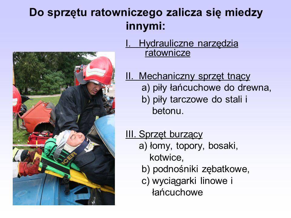 Do sprzętu ratowniczego zalicza się miedzy innymi: I. Hydrauliczne narzędzia ratownicze II. Mechaniczny sprzęt tnący a) piły łańcuchowe do drewna, b)