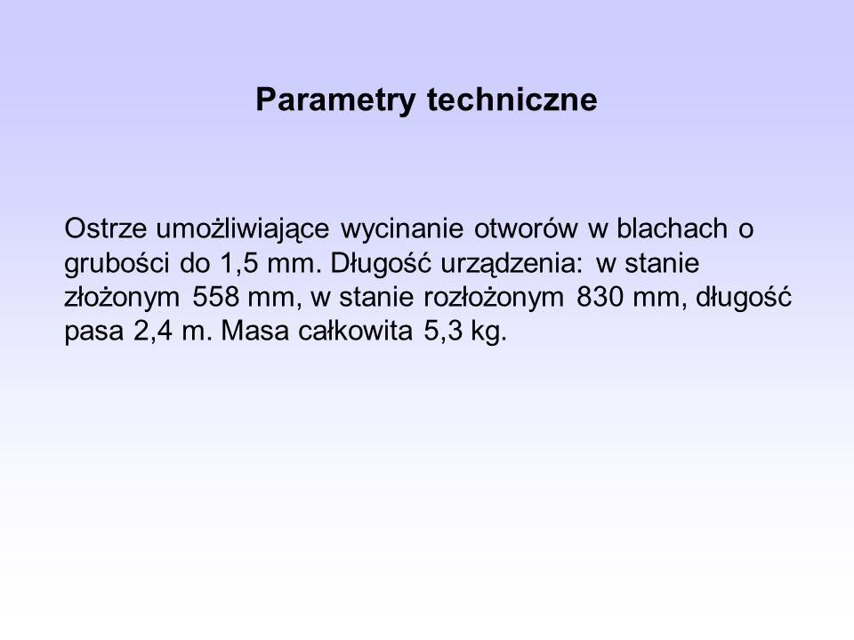 Parametry techniczne Ostrze umożliwiające wycinanie otworów w blachach o grubości do 1,5 mm. Długość urządzenia: w stanie złożonym 558 mm, w stanie ro