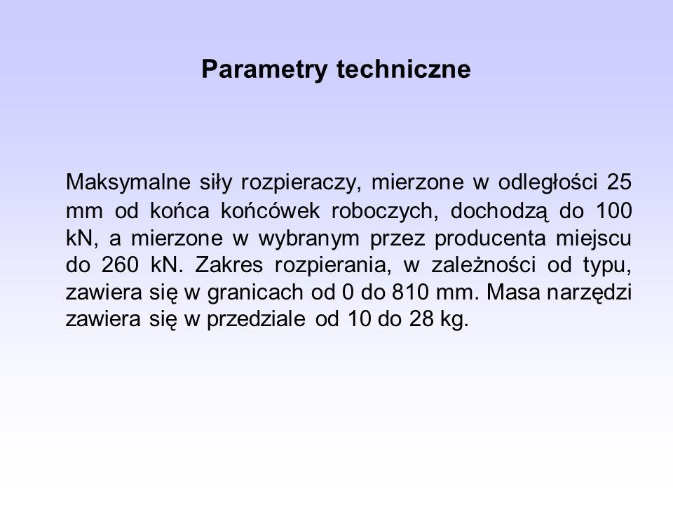 Parametry techniczne Maksymalne siły rozpieraczy, mierzone w odległości 25 mm od końca końcówek roboczych, dochodzą do 100 kN, a mierzone w wybranym p