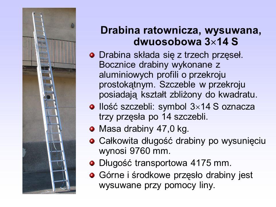 Drabina ratownicza, wysuwana, dwuosobowa 3 14 S Drabina składa się z trzech przęseł. Bocznice drabiny wykonane z aluminiowych profili o przekroju pros