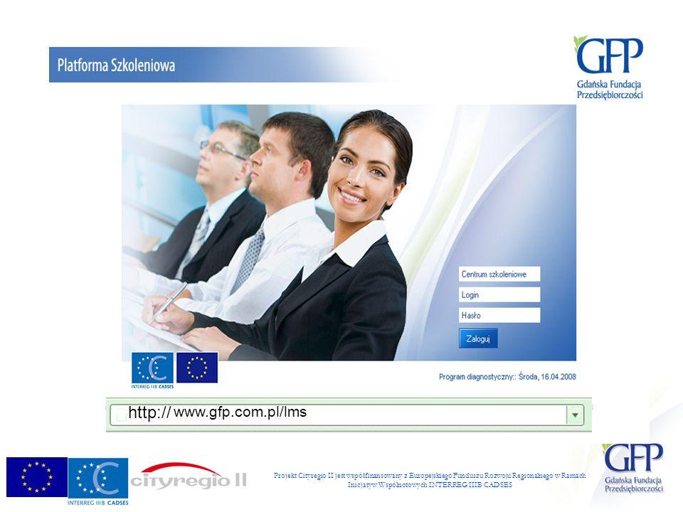 Projekt Cityregio II jest współfinansowany z Europejskiego Funduszu Rozwoju Regionalnego w Ramach Inicjatyw Wspólnotowych INTERREG IIIB CADSES Moduł biznesplanu : Zaawansowane narzędzie tworzenia biznesplanu