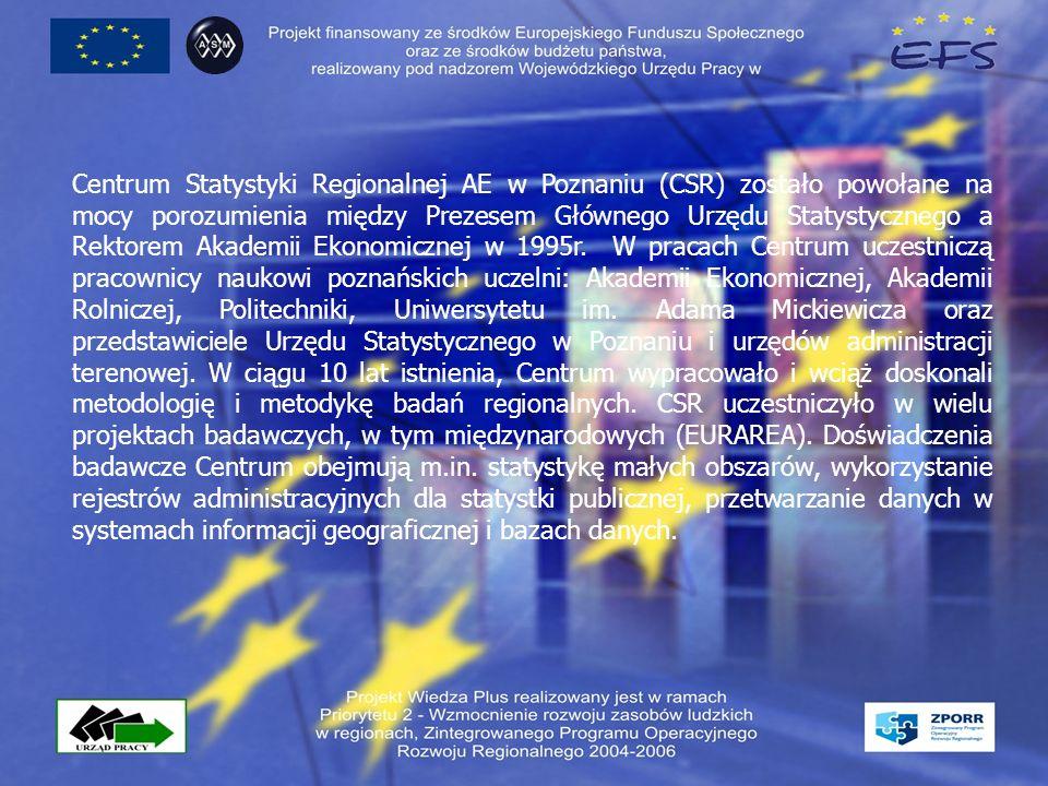 Główne zadania Centrum Statystyki Regionalnej w ramach projektu Monitorowanie Plus analiza sytuacji na regionalnym rynku pracy analiza istniejących ofert edukacyjnych i szkoleniowych na terenie województwa wielkopolskiego identyfikacja sytuacji w obszarze monitorowania wielkopolskiego rynku pracy