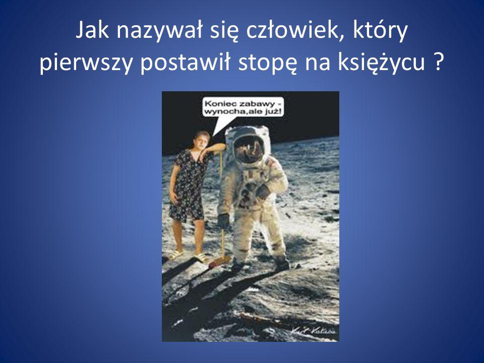 Jak nazywał się człowiek, który pierwszy postawił stopę na księżycu ?