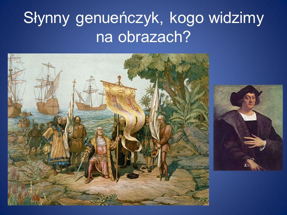 Słynny genueńczyk, kogo widzimy na obrazach?