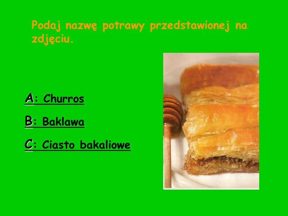 Podaj nazwę potrawy przedstawionej na zdjęciu. A : Churros B : Baklawa C : Ciasto bakaliowe