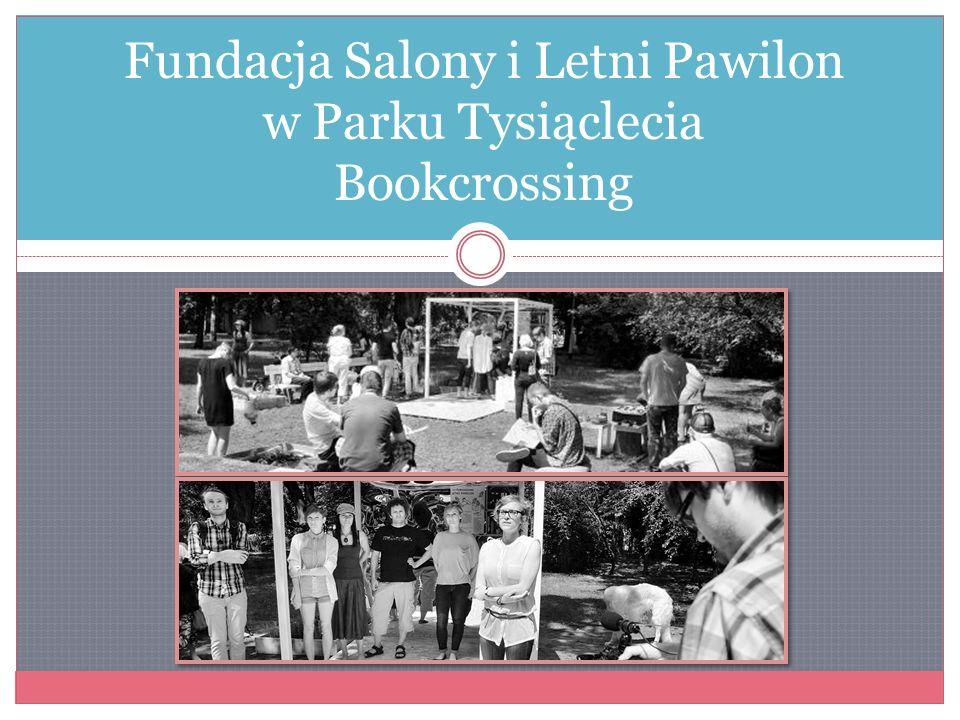 Fundacja Salony i Letni Pawilon w Parku Tysiąclecia Bookcrossing
