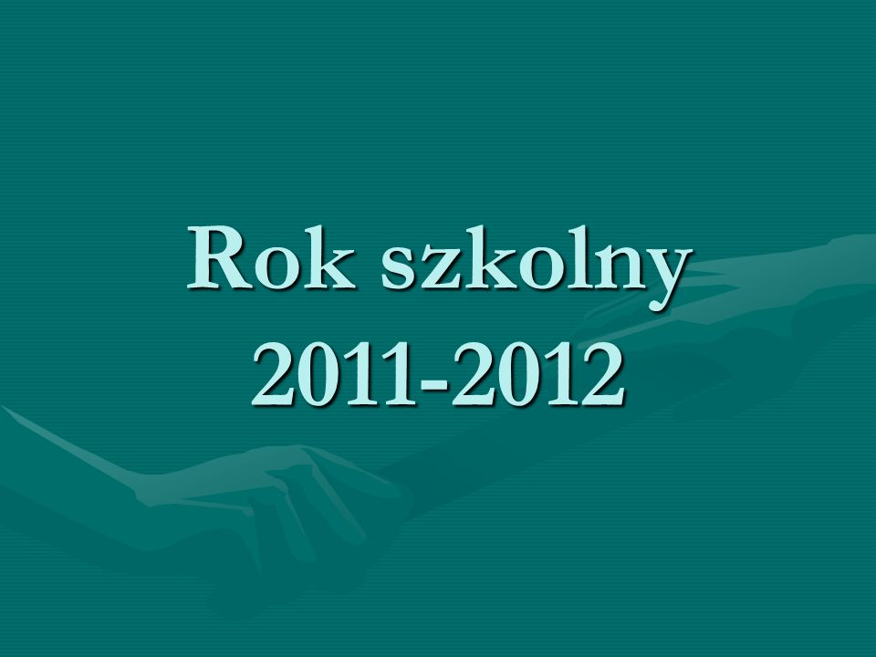 Rok szkolny 2011-2012