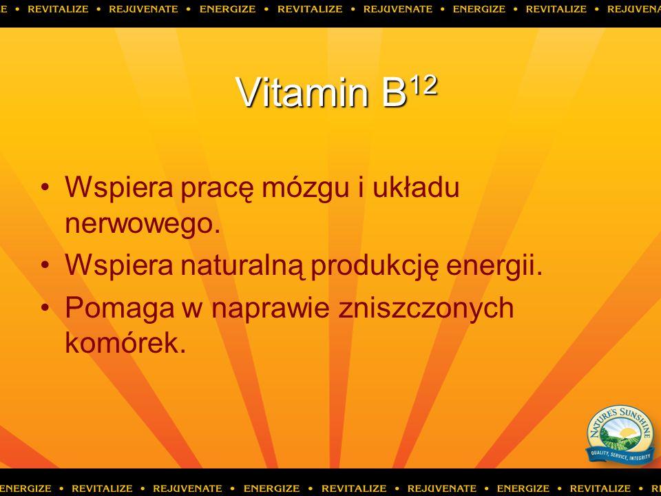 Vitamin B 12 Wspiera pracę mózgu i układu nerwowego. Wspiera naturalną produkcję energii. Pomaga w naprawie zniszczonych komórek.