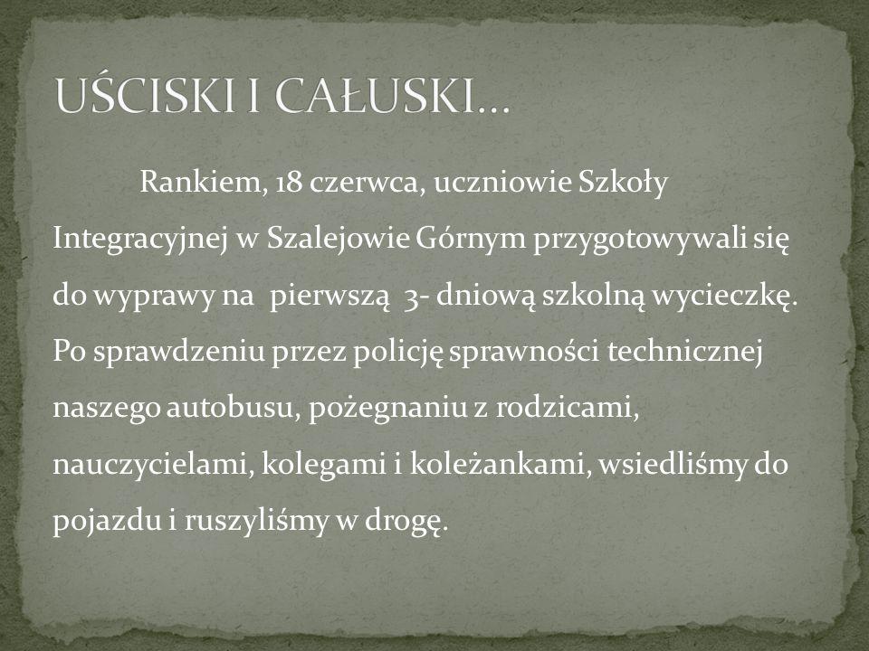Rankiem, 18 czerwca, uczniowie Szkoły Integracyjnej w Szalejowie Górnym przygotowywali się do wyprawy na pierwszą 3- dniową szkolną wycieczkę.