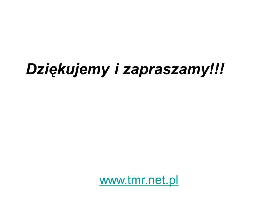 Dziękujemy i zapraszamy!!! www.tmr.net.pl