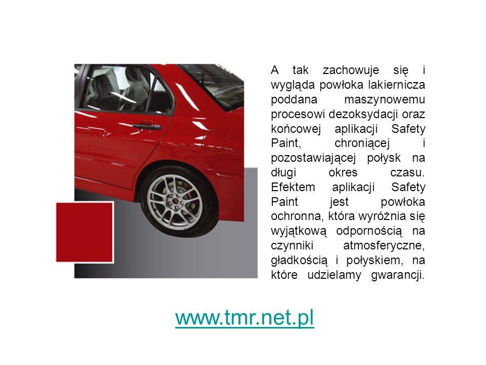 www.tmr.net.pl A tak zachowuje się i wygląda powłoka lakiernicza poddana maszynowemu procesowi dezoksydacji oraz końcowej aplikacji Safety Paint, chroniącej i pozostawiającej połysk na długi okres czasu.