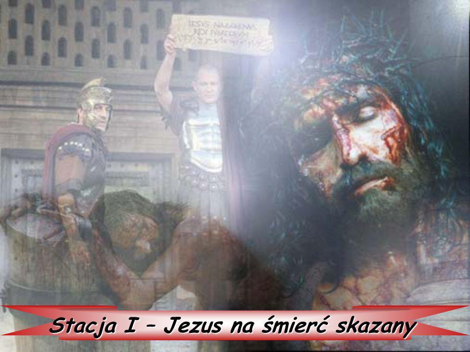 Stacja I – Jezus na śmierć skazany