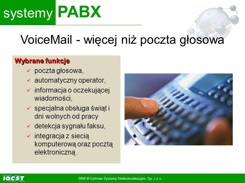 systemy PABX 2008 © Cyfrowe Systemy Telekomunikacyjne Sp. z o.o. Wybrane funkcje poczta głosowa, automatyczny operator, informacja o oczekującej wiado