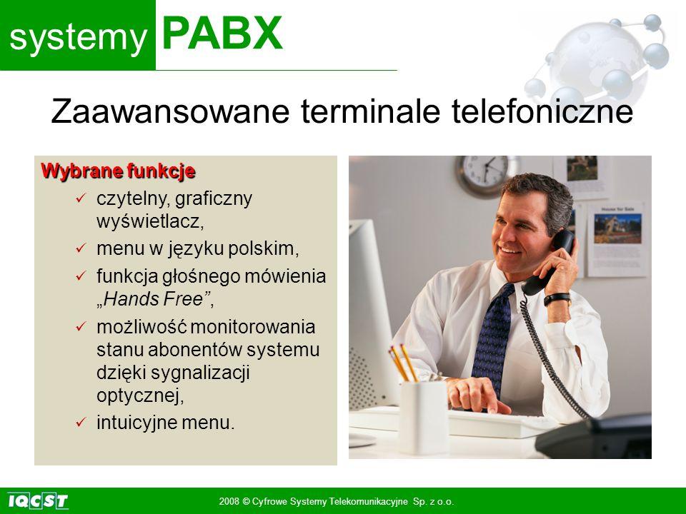 systemy PABX 2008 © Cyfrowe Systemy Telekomunikacyjne Sp. z o.o. Wybrane funkcje czytelny, graficzny wyświetlacz, menu w języku polskim, funkcja głośn