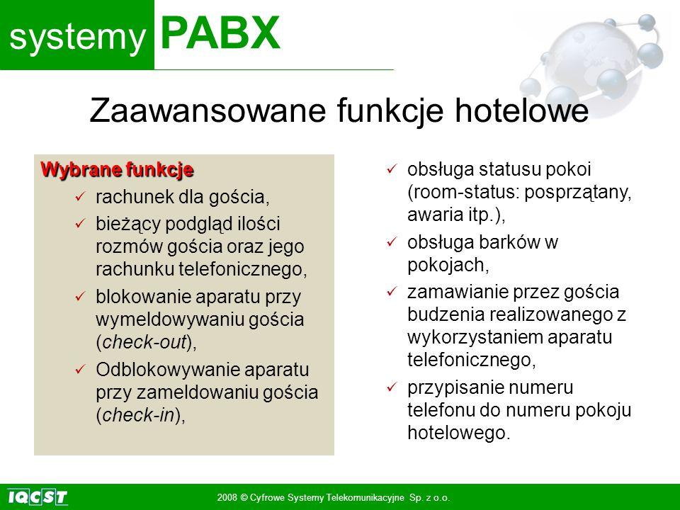 systemy PABX 2008 © Cyfrowe Systemy Telekomunikacyjne Sp. z o.o. Wybrane funkcje rachunek dla gościa, bieżący podgląd ilości rozmów gościa oraz jego r