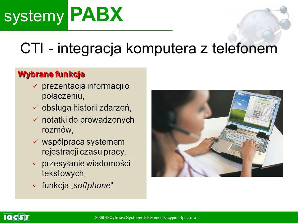 systemy PABX 2008 © Cyfrowe Systemy Telekomunikacyjne Sp. z o.o. Wybrane funkcje prezentacja informacji o połączeniu, obsługa historii zdarzeń, notatk